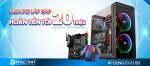 MUA  PC LINH KIỆN & HIEND - HOÀN TIỀN TỚI 20 TRIỆU ĐỒNG