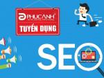 Phúc Anh tuyển dụng: Nhân viên SEO Marketing