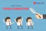 Tuyển dụng: Nhân viên Trade Marketing