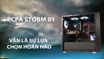 [REVIEW] PCPA Storm 01 - vẫn là sự lựa chọn hợp lý ở thời điểm hiện tại