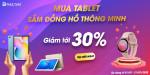 [Khuyến mãi] Mua tablet - Sắm đồng hồ thông minh giảm tới 30%