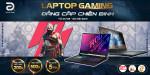 [Khuyến mại] Laptop Gaming - Đẳng cấp chiến binh