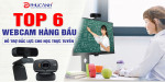 Top 6 Webcam hàng đầu hỗ trợ đắc lực cho việc dạy và học Online trong mùa dịch