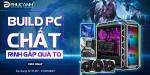 [Khuyến mại] Build PC chất - Rinh gấp quà to