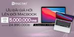 [Khuyến mại] Ưu đãi giá hời - Lên đời Macbook