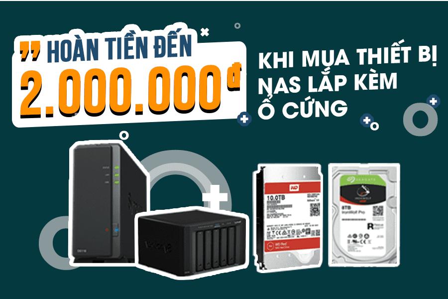 MUA NAS - HOÀN TIỀN LIỀN TAY TỚI 2.000.000 VNĐ