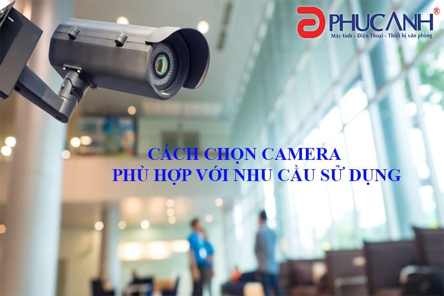 Bí quyết để chọn camera quan sát phù hợp với nhu cầu sử dụng