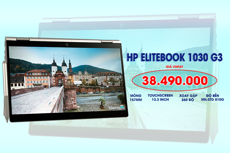 [REVIEW] HP ELITEBOOK X360 1030 G3 – LAPTOP DOANH NHÂN 2 TRONG 1 MỎNG NHẸ, CẤU HÌNH CAO, BẢO MẬT TUYỆT ĐỐI