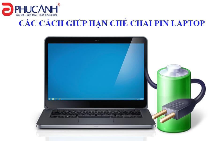 Các cách sử dụng giúp hạn chế chai pin Laptop