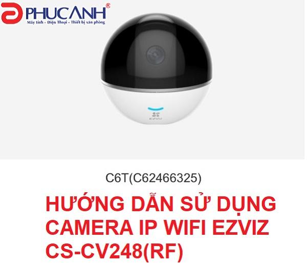 Hướng dẫn cài đặt và sử dụng camera IP wfi EZVIZ CS-CV248 (RF)