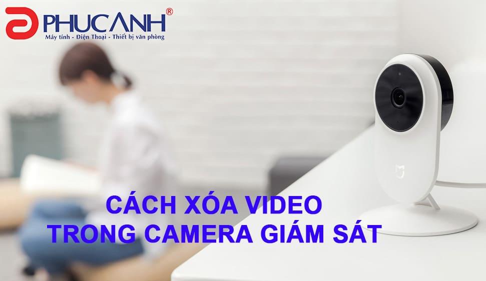 Cách xóa video trong camera giám sát