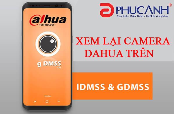 Hướng dẫn xem lại camera giám sát Dahua trên điện thoại Android, Iphone