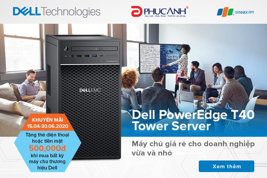 Dell PowerEdge T40 Tower Server - Máy chủ giá rẻ cho doanh nghiệp vừa và nhỏ