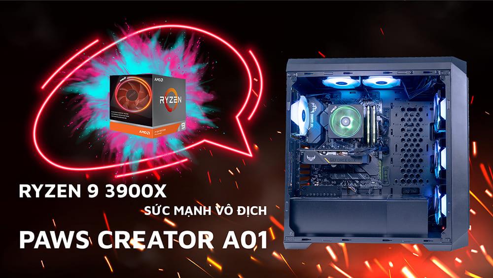 [REVIEW]  PAWS CREATOR A01 - ƯU THẾ VƯỢT TRỘI TỚI TỪ AMD RYZEN 9 3900X
