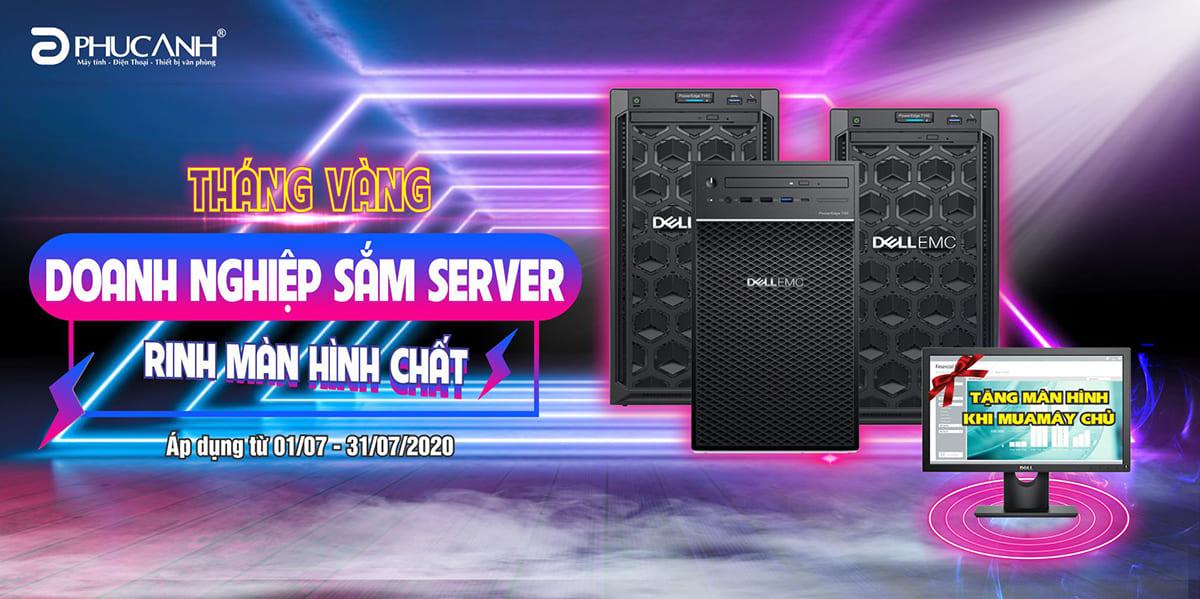 [Khuyến mãi tháng 7] Tháng vàng doanh nghiệp - Sắm Server rinh màn hình chất