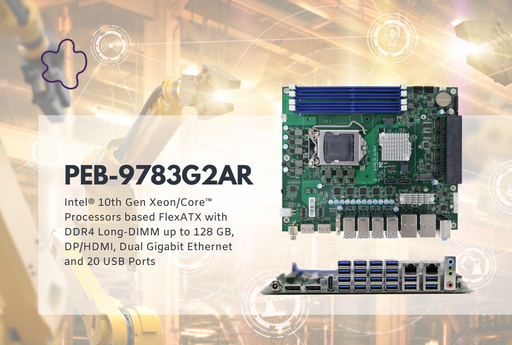 [Tin tức]Bo mạch chủ Portwell PEB-9783G2AR - dành riêng cho khách hàng cần số lượng cổng USB tối đa