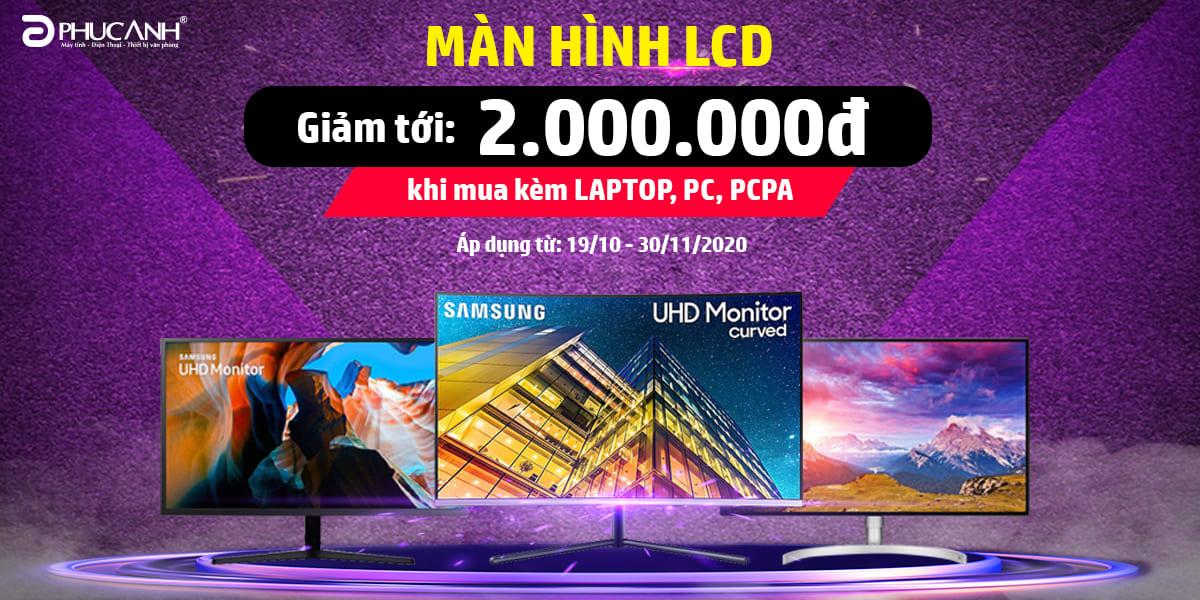 [Khuyến mãi] Giảm tới 2 triệu đồng cho màn hình LCD khi mua kèm Laptop, PCPA, PC nguyên bộ