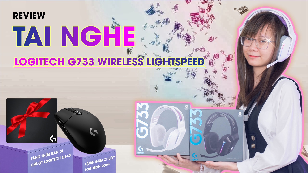 [Review] Tai nghe không dây trong bộ sưu tập Logitech G-Series mới | G733