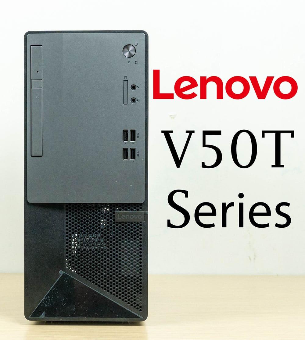 [Review] Lenovo V50T - Mang lại sức mạnh xử lý mạnh mẽ của CPU Intel thế hệ 10 đến với người dùng