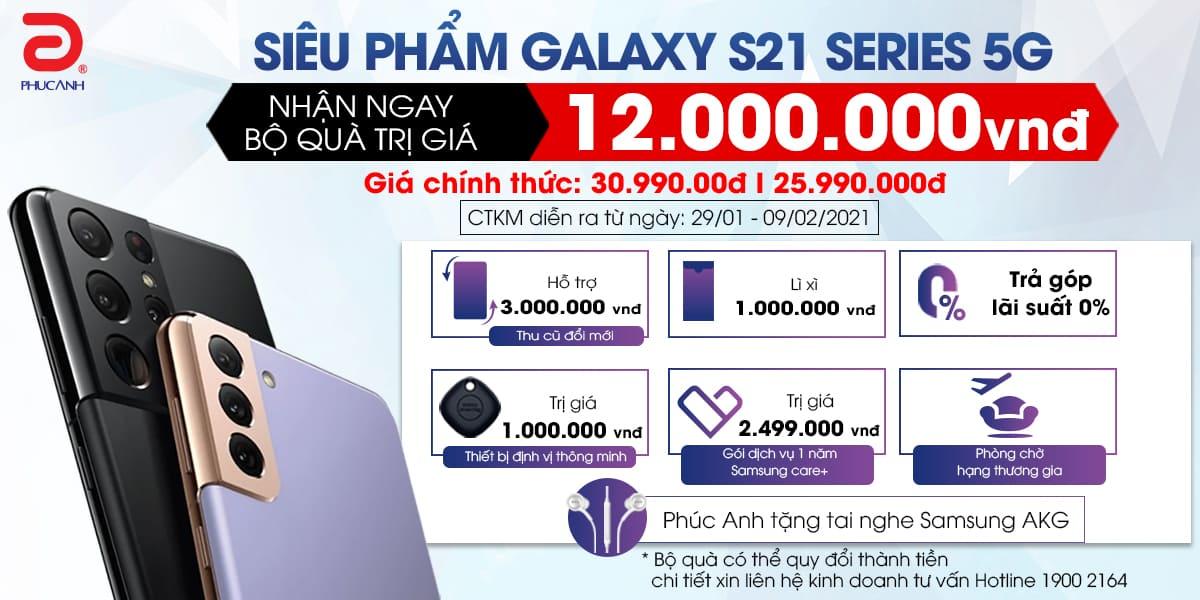 [Khuyến mại] Ưu đãi đặc quyền khi mua Samsung Galaxy S21 series