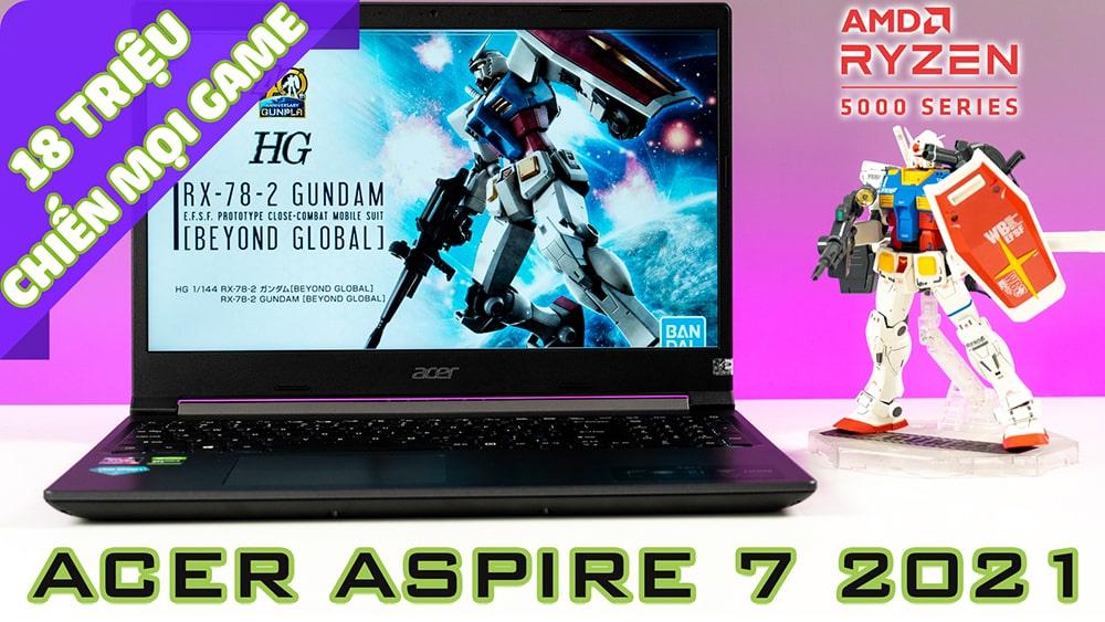 [REVIEW] ACER ASPIRE 7 2021 (A715-42G) – LAPTOP GAMING 18 TRIỆU, CHIẾN MỌI TỰA GAME