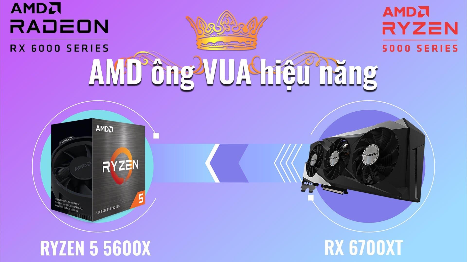 Đánh giá AMD Ryzen 5 5600X và Radeon RX 6700 XT - Bộ đôi ấn tượng cho cấu hình chơi game hiệu năng cao và giá thành hấp dẫn