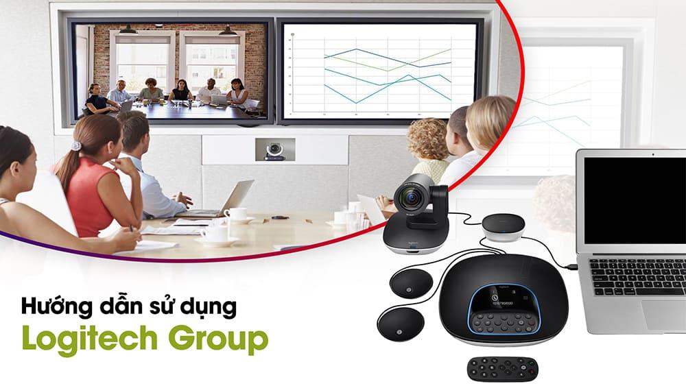 Hướng dẫn lắp đặt và sử dụng Logitech Group chi tiết nhất